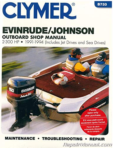Evinrude/Johnson Outboard Shop Manual 2-300 Hp, 1991-1994/Includes Jet Drives and Sea Drives by Clymer