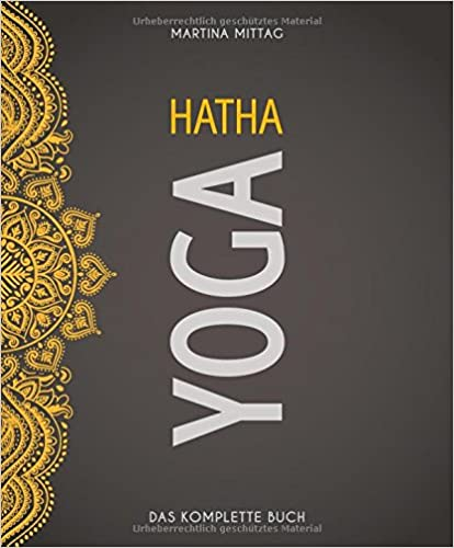 Hatha Yoga: Das komplette Buch