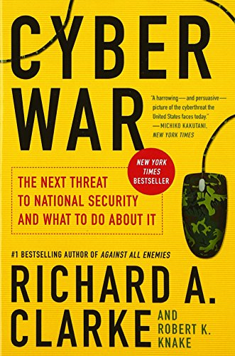 Cyber War: The Next Threat to National Security and What to Do About It cover