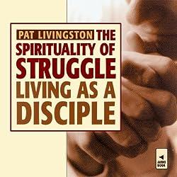 The Spirituality of Struggle