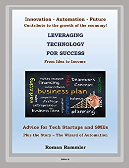 LEVERAGING TECHNOLOGY FOR SUCCESS: Advice for Tech Startups and SMEs
