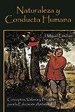 Naturaleza y Conducta Humana, J. Miguel Esteban, 1463345593