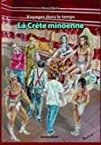Minoan Crete (French language) (Travels in Time) (French Edition)