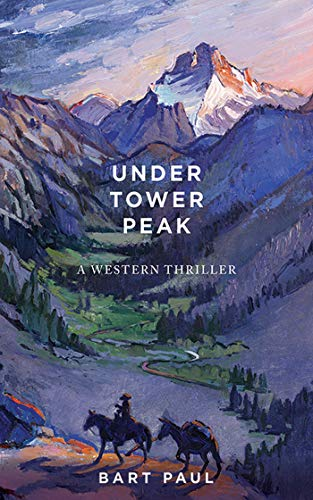 - Under Tower Peak: A Tommy Smith High Country Noir, Book One