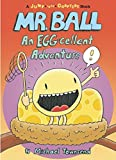 Mr. Ball: An EGG-cellent Adventure (Jump-Into-Chapters)