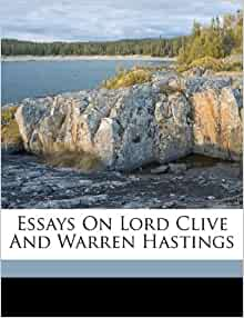macaulay essay on lord clive Macaulay's essay on lord clive by thomas babington macaulay, 9781334075353, available at book depository with free delivery worldwide.
