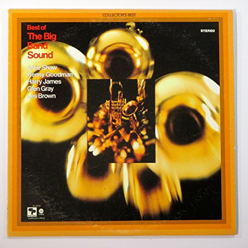 Best Of The Big Band Sound (Artie Shaw, Benny Goodman, Harry James, Glen Gray, and Les Brown) Record Vinyl Album