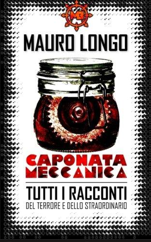 Caponata Meccanica: Racconti del terrore e dello straordinario (Italian Edition)