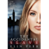 The Accidental Slave (Aya's story) (The Slave Series Book 1)