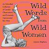 Wild Words from Wild Women, Autumn Stephens, 1573246387
