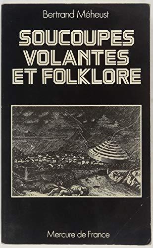 Soucoupes volantes et folklore (French Edition)