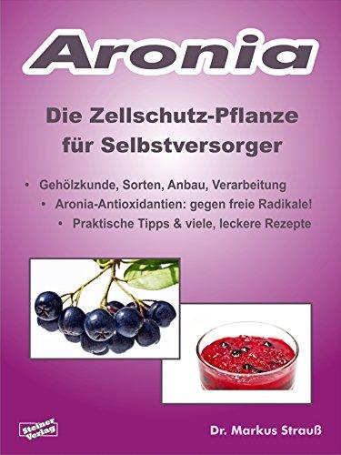 Amazon Com Aronia Die Zellschutz Pflanze Fur Selbstversorger