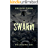 The Swarm: A Post Apocalyptic Thriller