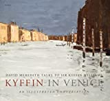Kyffin in Venice : An Illustrated Conversation, Meredith, David, 1843236648
