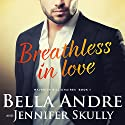 Breathless in Love: The Maverick Billionaires, Book 1 Hörbuch von Bella Andre, Jennifer Skully Gesprochen von: Eva Kaminsky