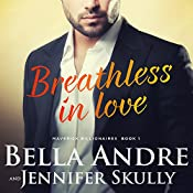 Breathless in Love: The Maverick Billionaires, Book 1 | Bella Andre, Jennifer Skully