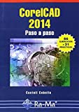 img - for CORELCAD 2014 PASO A PASO 56 EJERCICIOS Y 31 PRACTICAS book / textbook / text book
