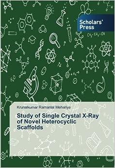 Study of Single Crystal X-Ray of Novel Heterocyclic Scaffolds