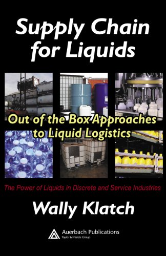 Supply Chain for Liquids: Out of the Box Approaches to Liquid Logistics (Resource Management)