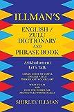 Illman's English / Zulu Dictionary and Phrase Book: Asikhulumeni - Let's Talk