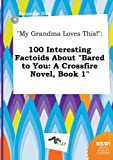 download ebook my grandma loves this!: 100 interesting factoids about bared to you: a crossfire novel, book 1 pdf epub