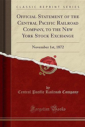 Pacific Railroad Stock (Official Statement of the Central Pacific Railroad Company, to the New York Stock Exchange: November 1st, 1872 (Classic Reprint))