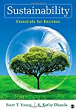 Sustainability: Essentials for Business, Scott T. Young, Kanwalroop Kathy Dhanda, 1412982847