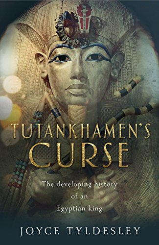 Tutankhamen's Curse: The Developing History of an Egyptian King