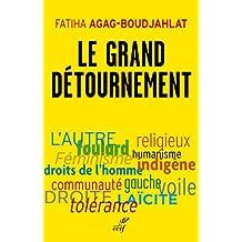 Le grand détournement : Féminisme, tolérance, racisme, culture (French Edition)