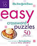 The New York Times Easy Crossword Puzzles Volume 16: 50 Monday Puzzles from the Pages of The New York Times