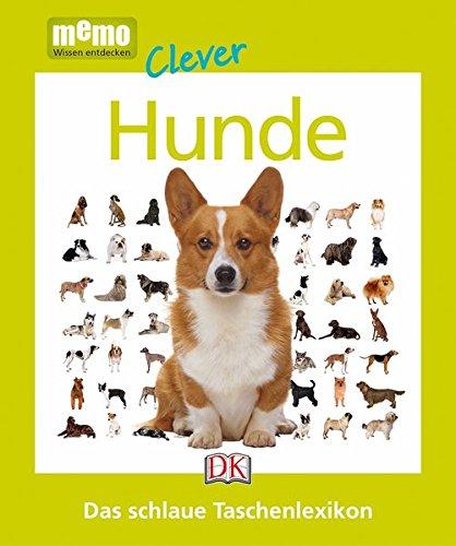 memo Clever. Hunde: Das schlaue Taschenlexikon Gebundenes Buch – 19. Februar 2015 - 3831026963 empfohlenes Alter: ab 8 Jahre Hund / Kindersachbuch