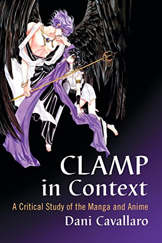 CLAMP in Context: A Critical Study of the Manga and Anime