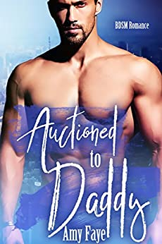 Download PDF Auctioned To Daddy - BDSM Romance