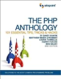 The PHP Anthology: 101 Essential Tips, Tricks & Hacks, Ben Balbo, Harry Fuecks, Davey Shafik, Ligaya Turmelle, Matthew Weler O'Phinney, 0975841998