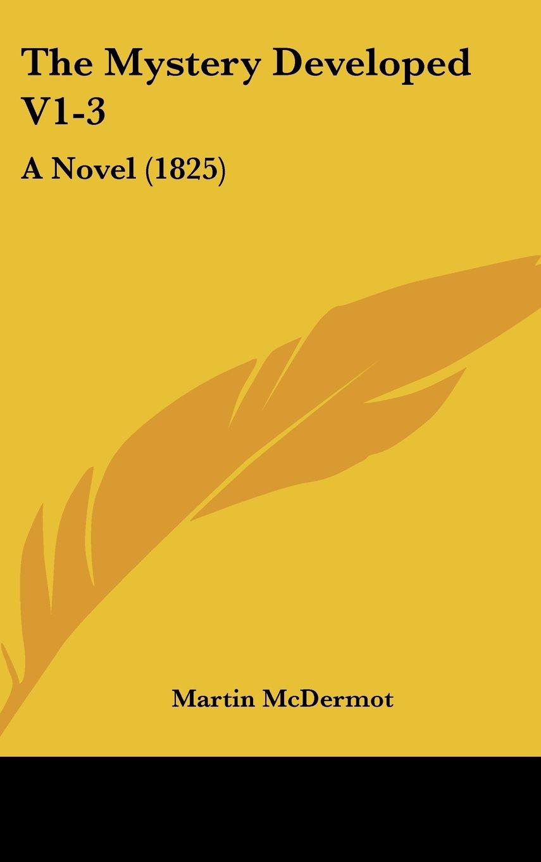 The Mystery Developed V1-3: A Novel (1825) ebook