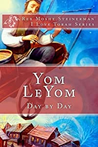 Yom LeYom: Day by Day (I Love Torah)