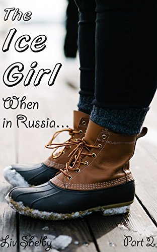 The Ice Girl: When in Russia... (A KHL Ice Hockey Romance Book 2)