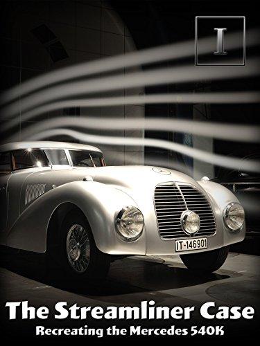 The Streamliner Case - Recreating the Mercedes 540K ()