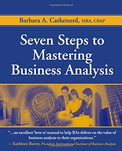 Seven Steps to Mastering Business Analysis by Brand: J. Ross Publishing