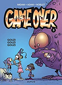 Game Over, Tome 3 : Gouzi Gouzi Gouzi par Noblet