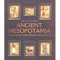 Ancient Mesopotamia: The Sumerians, Babylonians, And Assyrians (People Of The Ancient World)
