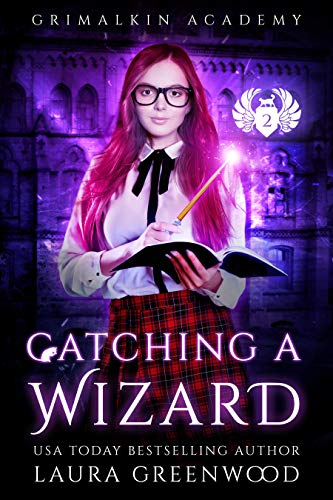 Catching A Wizard Grimalkin Academy Catacombs Laura Greenwood