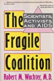 img - for The Fragile Coalition: Scientists, Activists, And AIDS book / textbook / text book