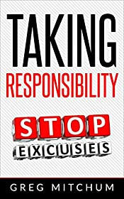 Taking Responsibility: Taking Responsibility for Your Life