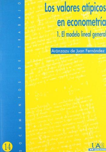 Descargar Libro Los Valores Atípicos En Econometría. El Modelo Lineal General Aránzazu De Juan Fernández