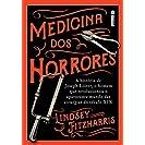 Medicina Dos Horrores: A História De Joseph Lister, O...