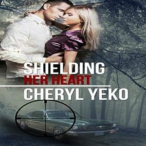 Shielding Her Heart Audiobook