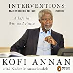 Interventions: A Life in War and Peace | Kofi Annan,Nader Mousavizadeh