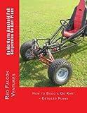 SpiderCarts Arachnid Full Suspension Go Kart Plans: How to Build a Go Kart - Detailed Plans (SpiderCarts Go Kart Plans) (Volume 1)