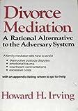 Divorce Mediation, Howard H. Irving, 0876633513